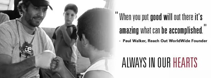 """""""When you put goodwill out there, it's amazing what can be accomplished."""" - Paul Walker, Reach Out Worldwide Founder"""